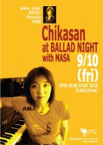 9/10(金) 「Chikasan at BALLAD NIGHT with MASA」