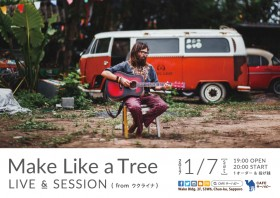 1/7(土) 『 Make Like a Tree 』LIVE & SESSION (From ウクライナ)